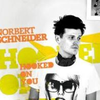 Norbert Schneider Hooked on you